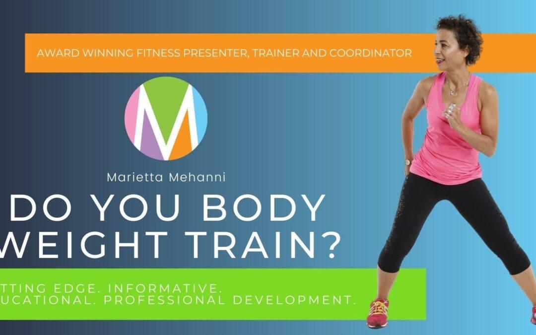 Do you body weight train?